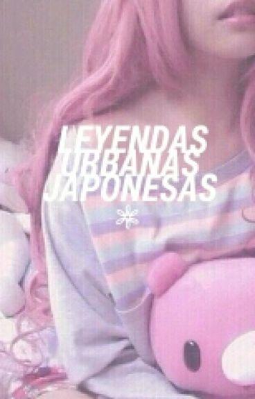 LEYENDAS URBANAS JAPONESAS.