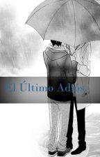 El último adiós. [yaoi/gay] O.S by AkemiHimeko