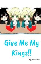 Give Me My Kings!! (Kyo Kara Maoh Fanfic)(being edited) by Teni-chan