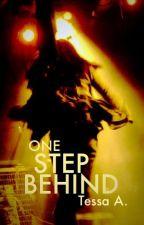 One Step Behind by writergirl524