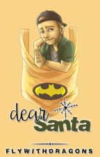 Dear Santa |L.P| #1 by FlyWithDragons