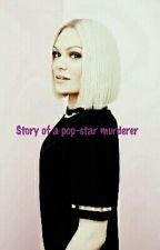 Story of a pop-star murderer(Jessie J Fanfic) by Zen_Kat89
