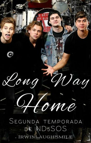 Long Way Home |ND5SOS #2|