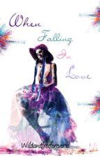 When Falling in Love by wildandfreeforever18