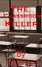 The classroom killer by lauren0212