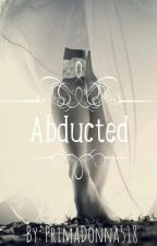 Abducted by PrimaDonna518