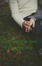 *enamorada por primera vez* by camilafrete