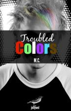 Troubled Colors «mc»  by jellywel