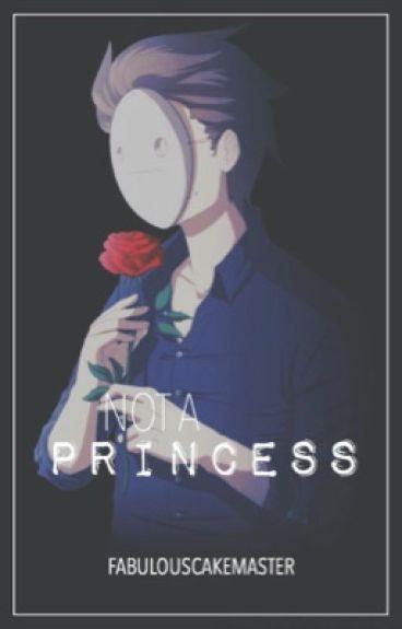 Not A Princess | CryaoticxReader