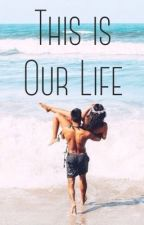 This Is Our Life by TrulyM