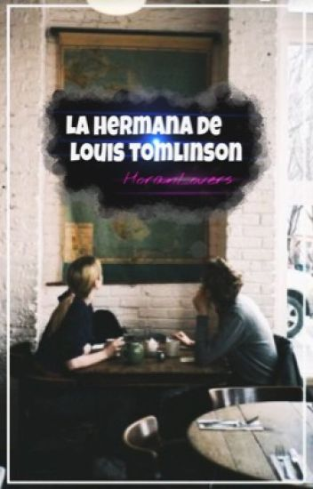 La hermana de Louis Tomlinson (Niall y Tu)