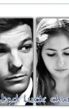 The bad luck charm(a Louis Tomlinson fanfic,duh) by kittyanime35