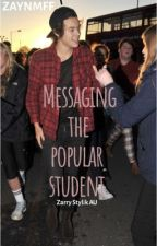 Messaging the popular student | z .s | by gayzayn