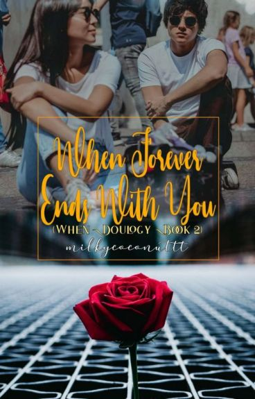 When Forever Starts With You [WTBBGW Book 2] #Wattys2016