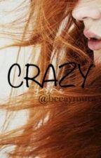Crazy [A EDITAR] by BeeAymura