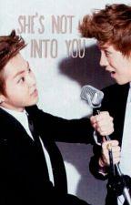 She's Not Into You (Xiumin x Reader x Luhan) EXO Fanfic by toxictaehyung