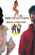 Devil's Son, Sexual Attraction (Rae sremmurd) by LoveMyFuqqStories2