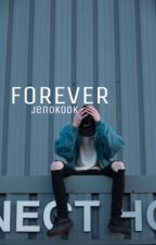 Forever. | Bts Jungkook Fanfic by Jungkookie_Army