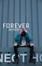 Forever. | Bts Jungkook  by jenokook