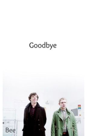 Goodbye (Johnlock) by ThisScarfIsNotBlue