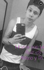 Mi vida con Mario Ruiz by AliciaGonzalez158