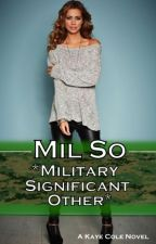 Mil SO (Military Significant Other) by KayeCole63