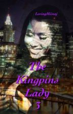 The Kingpin's Lady 3 by LovingMiinaj