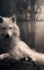The Alpha's Broken Mate by life_perspective
