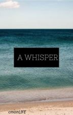 a whisper by cmonLIFE