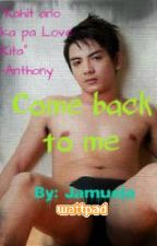 Come Back To Me (BoyxBoy) Tagalog Gay Love Story (Completed) by jamuela