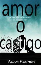 Amor O Castigo [AOC #1] by AdamKenner