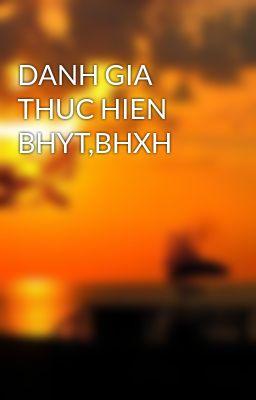 DANH GIA THUC HIEN BHYT,BHXH