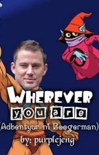 WHEREVER YOU ARE (Adbentyur ni Boogerman) - Official Entry TSIYWIOSSSMC Round 6 by purplejeng