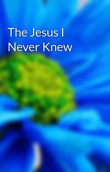 The Jesus I Never Knew by kennethsm