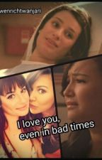 i love you even in bad times. pezberry story by wenrichtwanjari