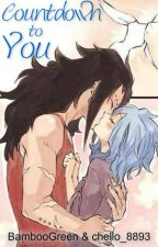 Countdown to You (Gale) {Fairy Tail AU} by chello_8893