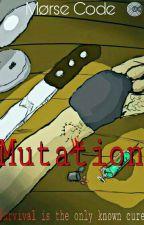 mutation (a zombie apocalypse story) by Kginteroy