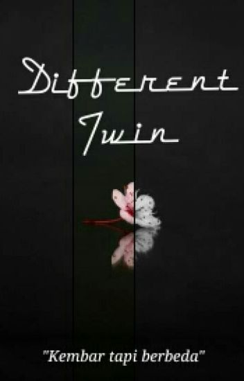 Different Twin (ON HOLD)