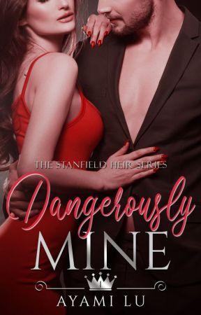 Dangerously Mine (PUBLISHED Under PSICOM) by AyamiLu