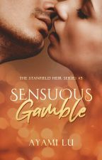 Sensuous Gamble (The Stanfield Heir #5) by AyamiLu