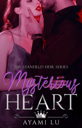 Mysterious Heart (The Stanfield Heir #4) #Wattys2018 by AyamiLu