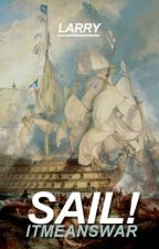 ✓ sail || larry stylinson by itmeanswar
