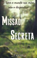 Missão secreta by _ApenasEu_