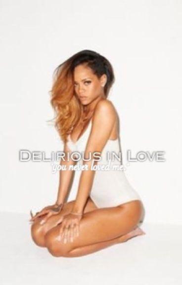 Delirious in Love