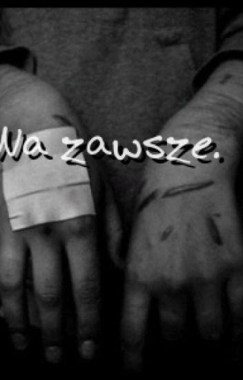 Na zawsze.