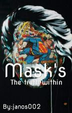 Mask's: The Truth Within (Slow Update) by janos002