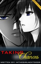 Taking Chances (on-hold) by imthegirlnextdoor