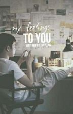 My Feelings To You [Kaisoo FF] *wird bearbeitet* by lyly-n