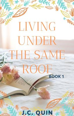 Living Under The Same Roof (The Hottest Guy in School and The Promdi Girl)