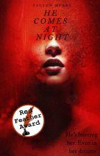 He Comes at Night by FallonMckay